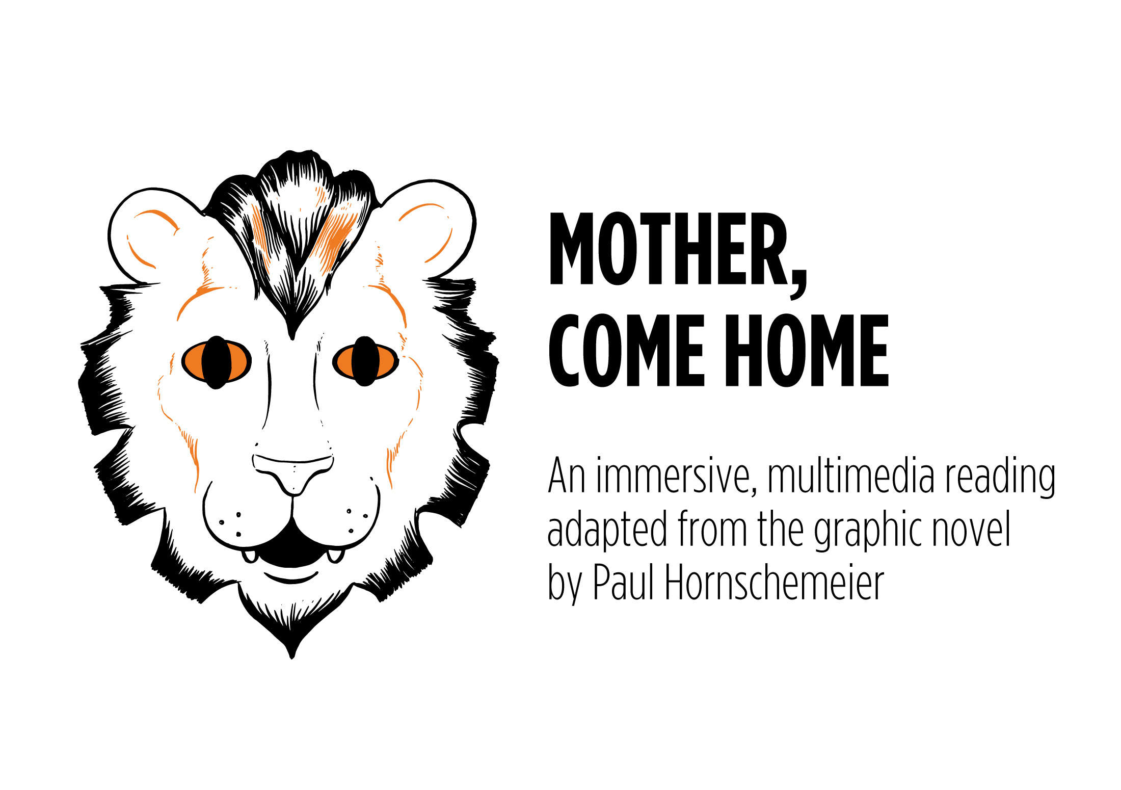 Mother, Come Home Adapted for the stage and based on the graphic novel by Paul Hornschemeier